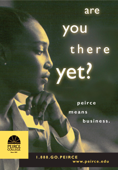 """Are you there yet?"" ad for Peirce College"
